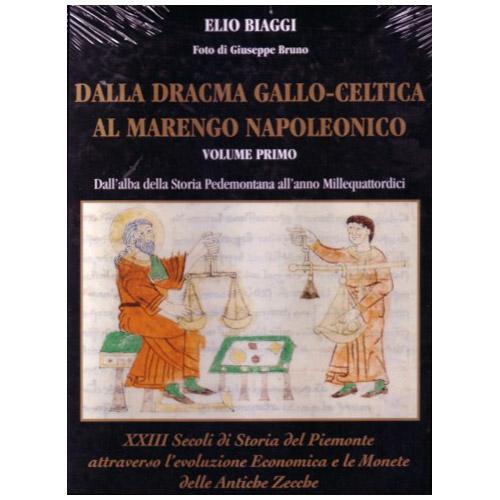 Dalla Dracma Gallo-Celtica Al Marengo Napoleonico